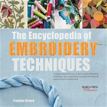 The Enclyclopedia of Embroidery Techniques