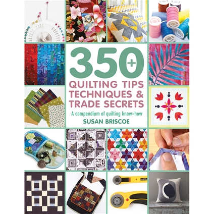 350+ Quilting Tips Techniques & Trade Secrets